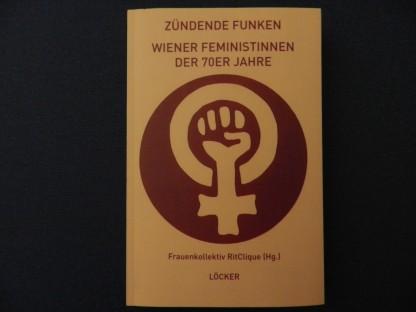 Buchcover  Zündende Funken - Wiener Feministinnen der 70 Jahre (Foto: Martina Eigelsreiter)